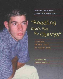 Reading Don't Fix No Chevys: Literacy in the Lives of Young Men (Paperback)
