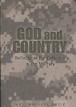 God and Country: Reflections for Catholics in Military Service (Paperback)