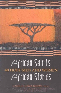 African Saints, African Stories: 40 Holy Men and Woman (Paperback)