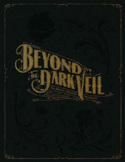Beyond the Dark Veil: Post Mortem & Mourning Photography from the Thanatos Archive (Hardcover)