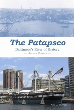 The Patapsco: Baltimore's River of History (Hardcover)