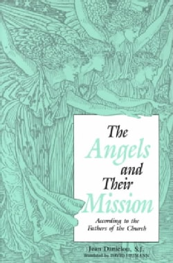 Angels and Their Mission: According to the Fathers of the Church (Paperback)