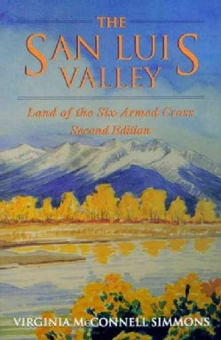The San Luis Valley: Land of the Six-Armed Cross (Paperback)