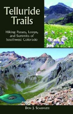 Telluride Trails: Hiking Passes, Loops, and Summits of Southwest Colorado (Hardcover)
