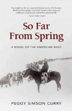 So Far from Spring: A Novel of the American West (Paperback)