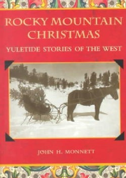 A Rocky Mountain Christmas: Yuletide Stories of the West (Paperback)