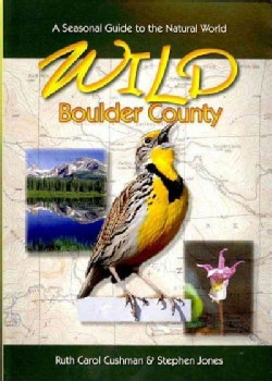 Wild Boulder County: A Seasonal Guide to the Natural World (Paperback)