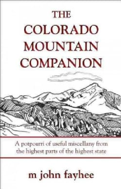 The Colorado Mountain Companion: A Potpourri of Useful Miscellany from the Highest Parts of the Highest State (Paperback)
