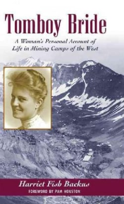Tomboy Bride: A Woman's Personal Account of Life in Mining Camps of the West (Hardcover)