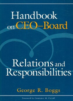 Handbook on CEO-Board Relations and Responsibilities (Paperback)
