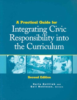 A Practical Guide for Integrating Civic Responsibility into the Curriculum (Paperback)