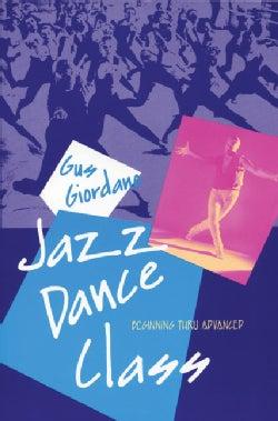 Jazz Dance Class: Beginning Thru Advanced (Paperback)