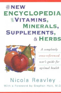 The New Encyclopedia of Vitamins, Minerals, Supplements, & Herbs (Paperback)