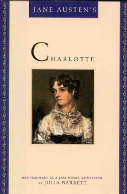 Jane Austen's Charlotte: Her Fragment of a Last Novel, Completed (Hardcover)