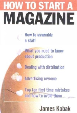How to Start a Magazine: And Publish It Profitably (Hardcover)