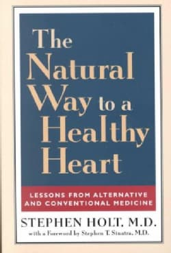 The Natural Way to a Healthy Heart: Lessons from Alternative and Conventional Medicine (Paperback)