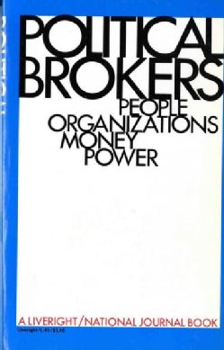 Political Brokers: Money, Organizations, Power and People (Paperback)
