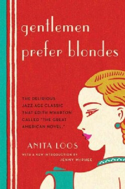 Gentlemen Prefer Blondes: The Illuminating Diary of a Professional Lady (Paperback)