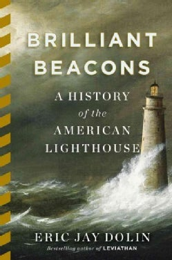 Brilliant Beacons: A History of the American Lighthouse (Hardcover)
