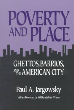 Poverty and Place: Ghettos, Barrios, and the American City (Paperback)