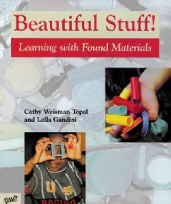 Beautiful Stuff: Learning With Found Materials (Hardcover)