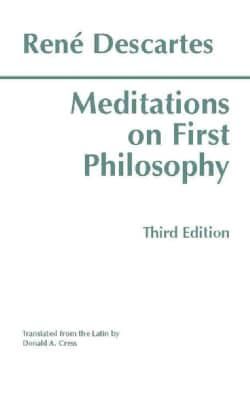 Meditations on First Philosophy: In Which the Existence of God and the Distinction of the Soul from the Body Are ... (Paperback)