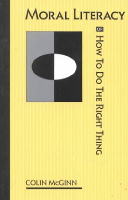 Moral Literacy: Or How to Do the Right Thing (Paperback)