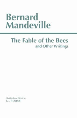 The Fable of the Bees: And Other Writings (Paperback)
