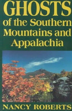 Ghosts of the Southern Mountains and Appalachia (Paperback)