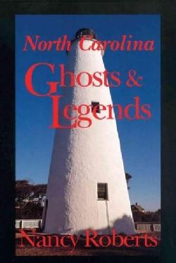 North Carolina Ghosts and Legends (Paperback)