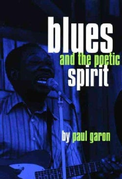 Blues and the Poetic Spirit (Paperback)