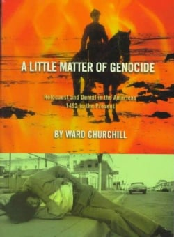 A Little Matter of Genocide: Holocaust and Denial in the Americas, 1492 to the Present (Paperback)