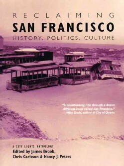 Reclaiming San Francisco: History, Politics, Culture : A City Lights Anthology (Paperback)