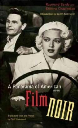 A Panorama of American Film Noir, 1941-1953 (Paperback)