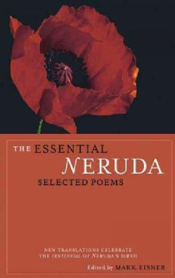 The Essential Neruda: Selected Poems (Paperback)