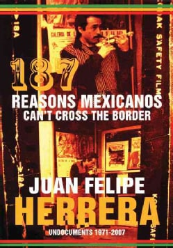 187 Reasons Mexicanos Can't Cross the Border: Undocuments 1971 - 2007 (Paperback)