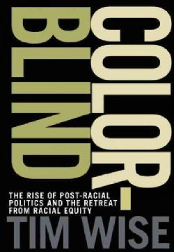 Colorblind: The Rise of Post-Racial Politics and the Retreat from Racial Equity (Paperback)