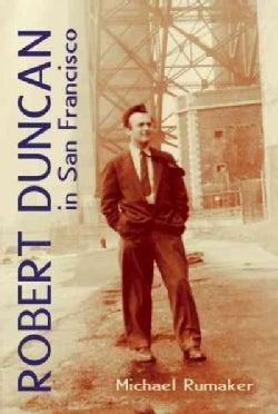 Robert Duncan in San Francisco (Paperback)
