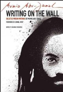 Writing on the Wall: Selected Prison Writings of Mumia Abu-Jamal (Paperback)