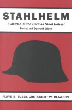 Stahlhelm: Evolution of the German Steel Helmet (Paperback)