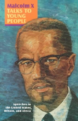 Malcolm X Talks to Young People: Speeches in the United States, Britain, and Africa (Paperback)