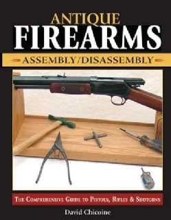 Antique Firearms: Assembly/Disassembly (Paperback)