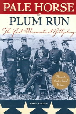 Pale Horse At Plum Run: The First Minnesota At Gettysburg (Paperback)