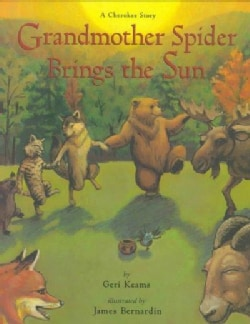 Grandmother Spider Brings the Sun: A Cherokee Story (Paperback)