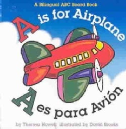 A Is for Airplane / A Es Para Avion (Board book)