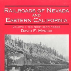 Railroads of Nevada and Eastern California: The Northern Railroads (Hardcover)