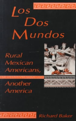 Los DOS Mundos: Rural Mexican Americans, Another America (Paperback)