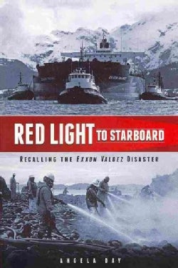 Red Light to Starboard: Recalling the Exxon Valdez Disaster (Paperback)