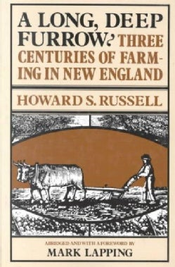 A Long Deep Furrow: Three Centuries of Farming in New England (Paperback)