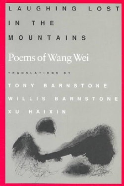 Laughing Lost in the Mountains: Poems of Wang Wei (Paperback)